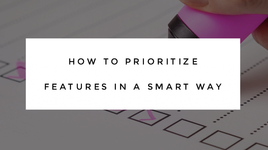 How to prioritize features in a smart way - title image