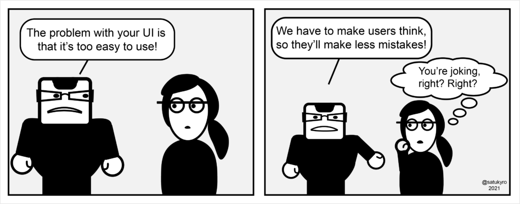 A cartoon where UX designer's customer thinks the UI is too easy to use, and that it is a bad thing.